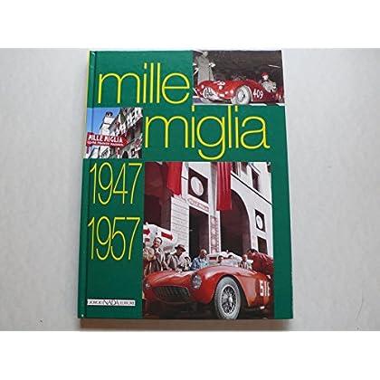 Mille Miglia 1947-1957. Ediz. Illustrata
