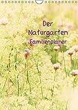 Der Naturgarten Familienplaner (Wandkalender 2018 DIN A4 hoch): Dieser Familenplaner bietet die Möglichkeit bis zu 5 Personen zu managen. Freundliche ... [Kalender] [Apr 01, 2017] Riedel, Tanja