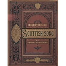 Beauties of Scottish Song. Arranged with Pianoforte Accompaniments.