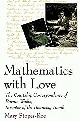 Mathematics With Love: The Courtship Correspondence of Barnes Wallis, Inventor of the Bouncing Bomb (Macmillan Science)