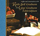 Coffee and Conversation with Ruth Bell Graham and Gigi Graham Tchividjian