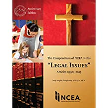 Compendium of NCEA Notes, Legal Issues 25th Year Edition (English Edition)