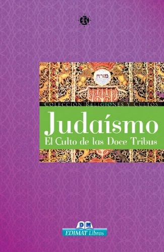 Judaísmo. El culto de las doce tribus (Religiones Y Cultos) por Alejandra Cukar