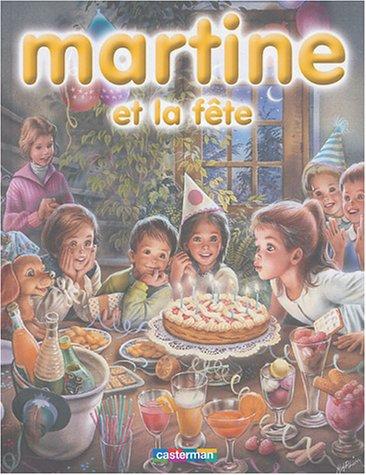 Martine : Martine et la fête : 8 récits illustrés par marcel Marlier par Marcel Marlier
