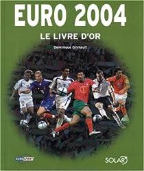 Le Livre d'or de l'Euro 2004