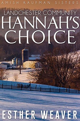 Hannahs Choice Amish Romance Landchester Kaufman Sisters Series Book 1 By