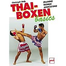 Thai-Boxen basics. Training, Technik, Ausrüstung
