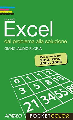 xcel dal problema alla soluzione: Per le versioni 2013, 2010, 2007, 2003 (Pocket color)