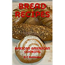 BREAD RECIPES: AFRICAN AMERICAN COOKING (English Edition)