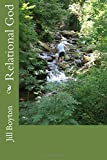 Relational God: Pulling back the curtain on a God who desires to be known in a loving relationship in which parenting, friendship and trust form the ... Volume 1 (Finding God in a personal way)