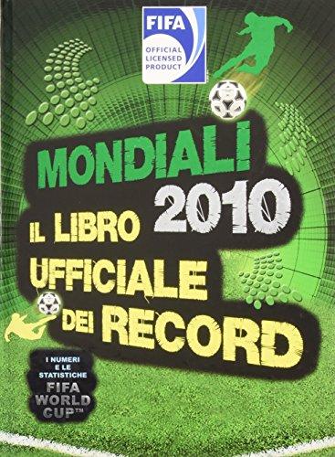Mondiali 2010. Il libro ufficiale dei record (Varia illustrati) por Keir Radnedge