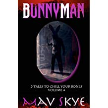 BUNNYMAN: A Horror Short Story Collection (3 Tales to Chill Your Bones Book 4)