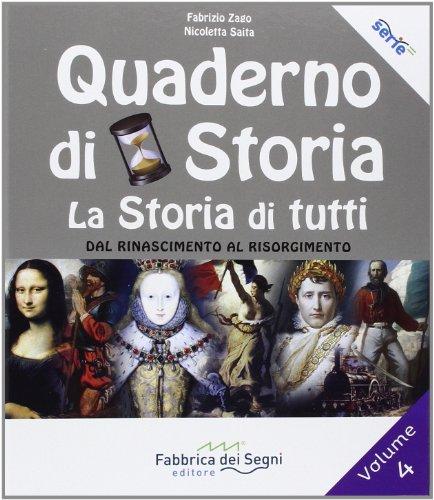 Quaderno di storia, la storia di tutti. Per la Scuola media: 4