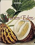 Garden Eden: Masterpieces of Botanical Illustration