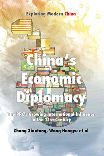 Chinese Economic Diplomacy: The PRC's Growing International Influence in the 21st Century (Exploring Modern China Series) by Xiaotong Zhang (2015-04-15)