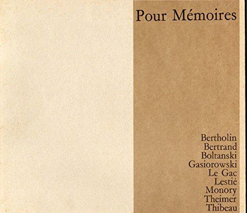 Pour memoires. bertholin, bertrand, boltanski, gasiorowski, le gac, lestie, monory, theimer et thibeau. du 06 04 1974 au 08 06 1974
