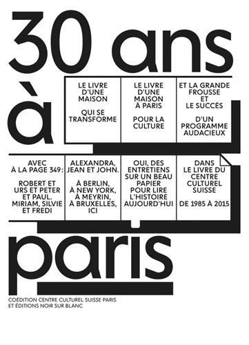 30 ans à Paris : Centre culturel suisse 1985-2015