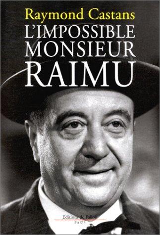 L'Impossible Monsieur Raimu