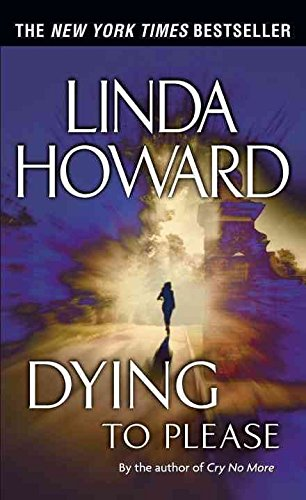 [Dying to Please] (By: Linda Howard) [published: November, 2003]