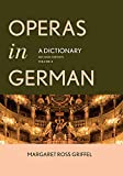 Operas in German: A Dictionary: Volumes 1 and 2