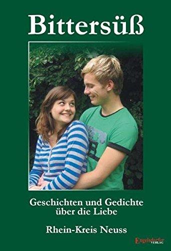 Bittersüß: Geschichten und Gedichte über die Liebe aus dem Rhein-Kreis Neuss