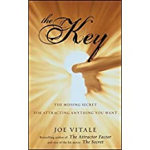 The Key: The Missing Secret for Attracting Anything You Want by Joe Vitale (2009-11-24)