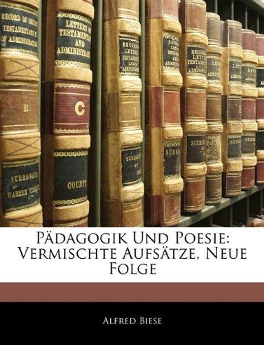 Pdagogik Und Poesie: Vermischte Aufstze, Neue Folge