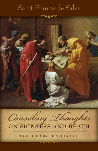 Consoling Thoughts On Sickness and Death (Consoling Thoughts of St. Francis de Sales)