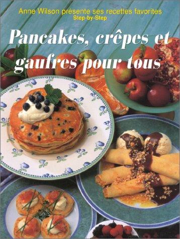 Pancakes, crêpes et gaufres pour tous PDF Books