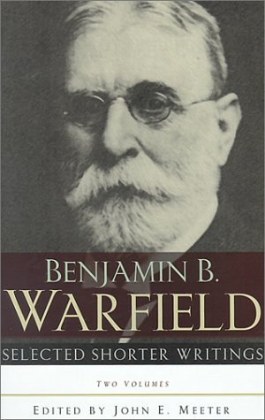 Selected Shorter Writings por Benjamin Breckinridge Warfield