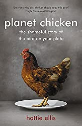 Planet Chicken: The Shameful Story of the Bird on your Plate