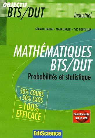 Mathématiques BTS/DUT : Probabilités et statistique par Gérard Chauvat