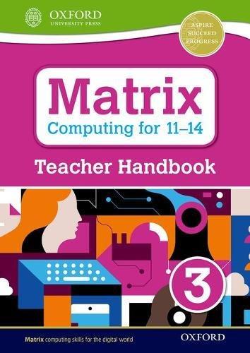 Matrix Computing for 11-14: Teacher Handbook 3
