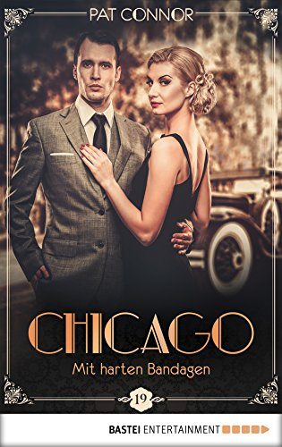 Chicago - Mit harten Bandagen (Die Krimi-Serie in den Zwanzigern 19) (German Edition)