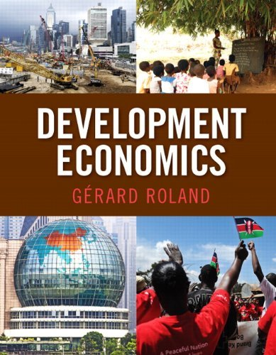 Development Economics (The Pearson Series in Economics): Written by Gerard Roland, 2013 Edition, (1st Edition) Publisher: Prentice Hall [Hardcover]