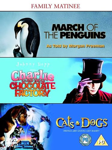 Family Matinee - March of the Penguins/Charlie and the Chocolate Factory/Cats and Dogs [DVD]
