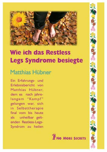 Wie ich das Restless Legs Syndrom besiegte / Buch Heilbericht