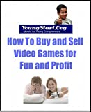 YoungStart.Org: How To Buy and Sell Video Games for Fun and Profit (English Edition)