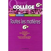 Objectif Collège 6e - Toutes les matières