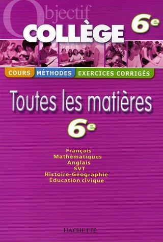 Objectif Collège 6e - Toutes les matières par Michèle Blanc, Isabelle de Lisle, Louis Girard, André Michoux
