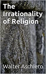 The Irrationality of Religion