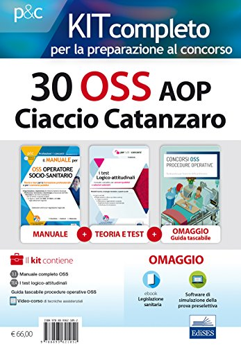 Kit completo per la preparazione al concorso 30 OSS presso l'AOP Ciaccio Catanzaro. Con Libro in brossura. Con Contenuto digitale per download e accesso on line