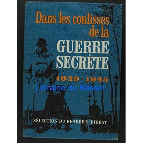 Dans les coulisses de la guerre secrete, 1939-1945