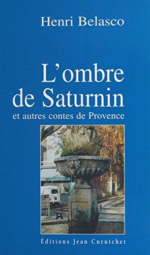 L'ombre de Saturnin: Et autres contes de Provence