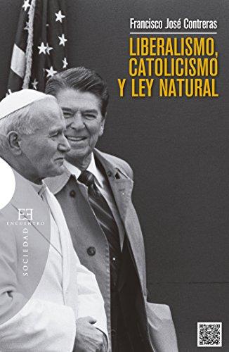 Liberalismo, catolicismo y ley natural (Ensayos nº 502)