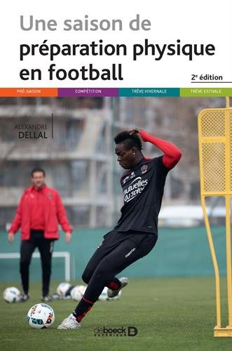 Une saison de préparation physique en football par Alexandre Dellal