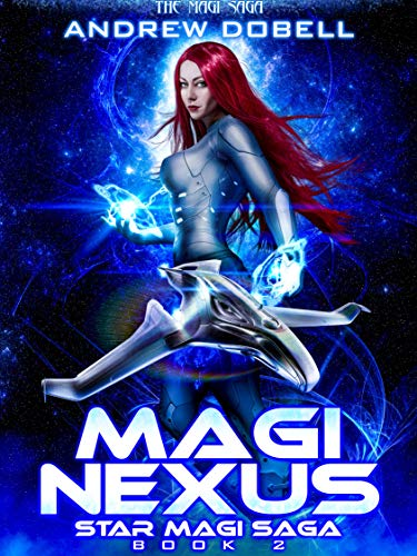 Magi Nexus: A Space Opera Fantasy Adventure (Star Magi Saga Book 2) (English Edition)