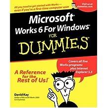 [(Microsoft Works 6 for Windows For Dummies )] [Author: David Kay] [Jan-2001]