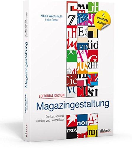 Editorial Design - Magazingestaltung: Der Leitfaden für Grafiker und Journalisten -