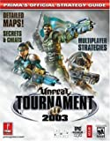 Unreal Tournament 2003 (Prima's Official Strategy Guide) by Stratton, Bryan (2002) Paperback